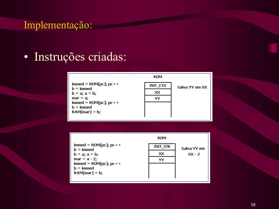 Implementação: Instruções criadas: 16