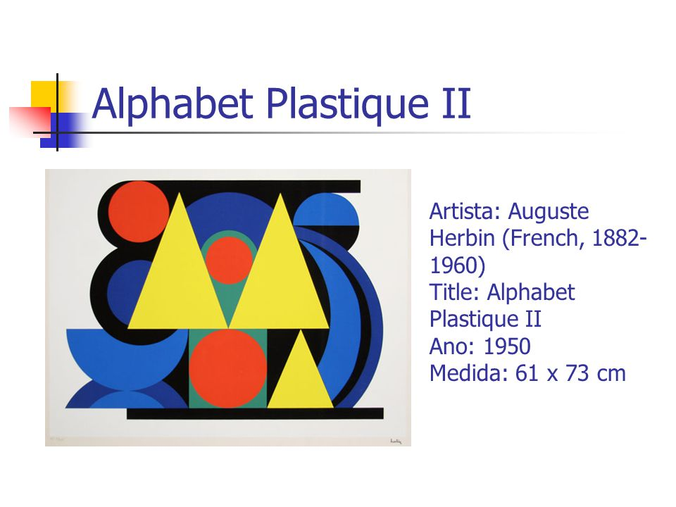 Alphabet Plastique II Artista: Auguste Herbin (French, 1882- 1960) Title: Alphabet Plastique II Ano: 1950 Medida: 61 x 73 cm