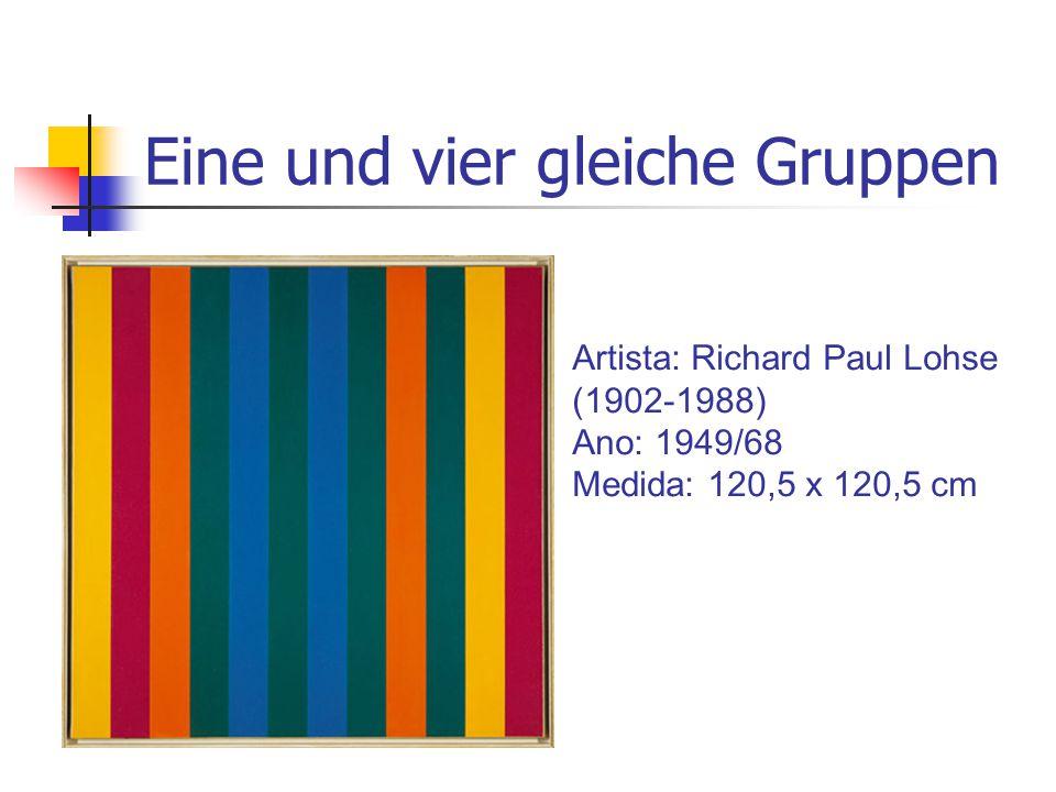Eine und vier gleiche Gruppen Artista: Richard Paul Lohse (1902-1988) Ano: 1949/68 Medida: 120,5 x 120,5 cm