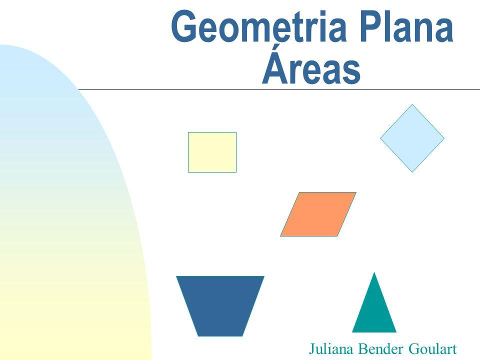 Geometria Plana Áreas Juliana Bender Goulart