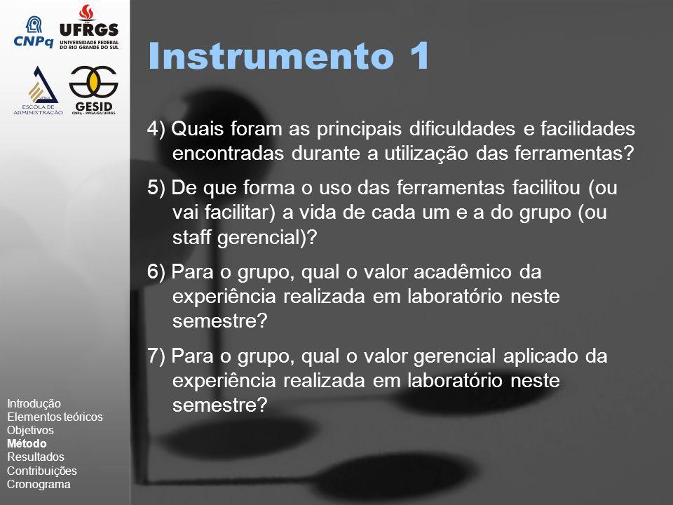 Instrumento 1 4) Quais foram as principais dificuldades e facilidades encontradas durante a utilização das ferramentas.