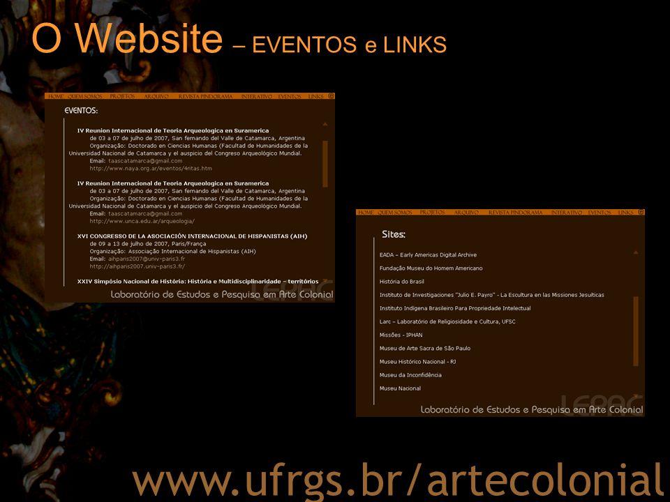 O Website – EVENTOS e LINKS www.ufrgs.br/artecolonial