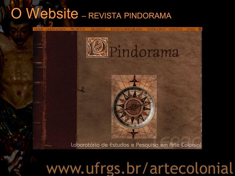 O Website – REVISTA PINDORAMA www.ufrgs.br/artecolonial