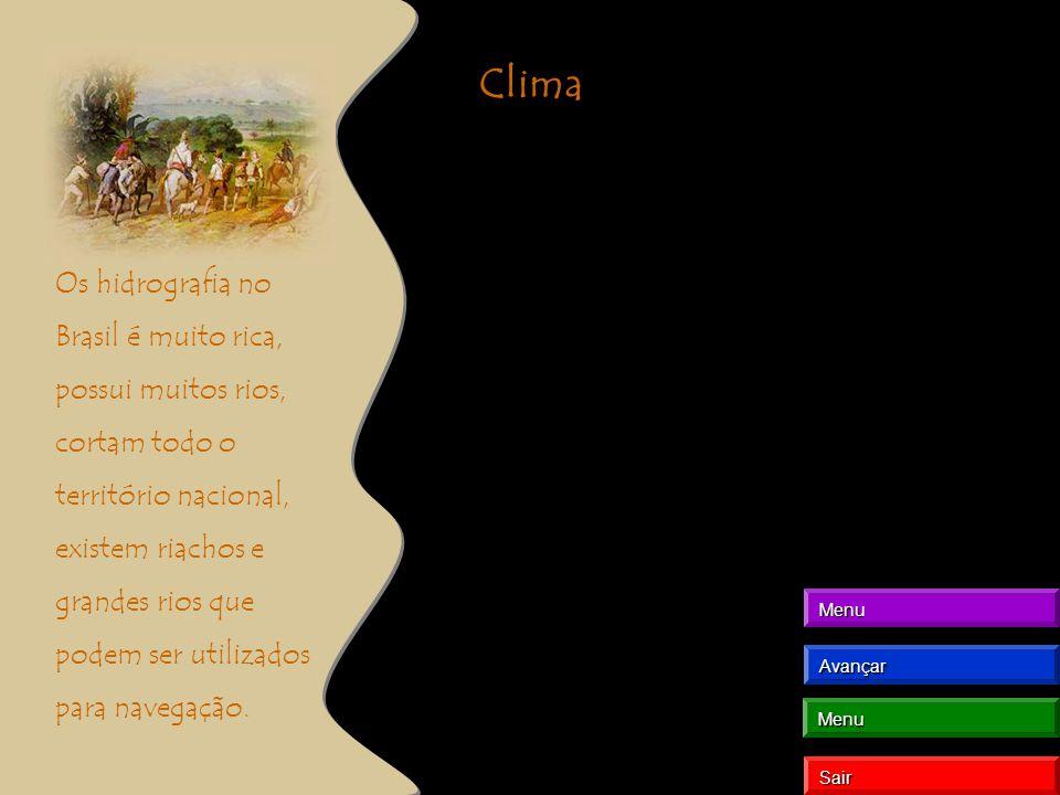Clima Os hidrografia no Brasil é muito rica, possui muitos rios, cortam todo o território nacional, existem riachos e grandes rios que podem ser utilizados para navegação.