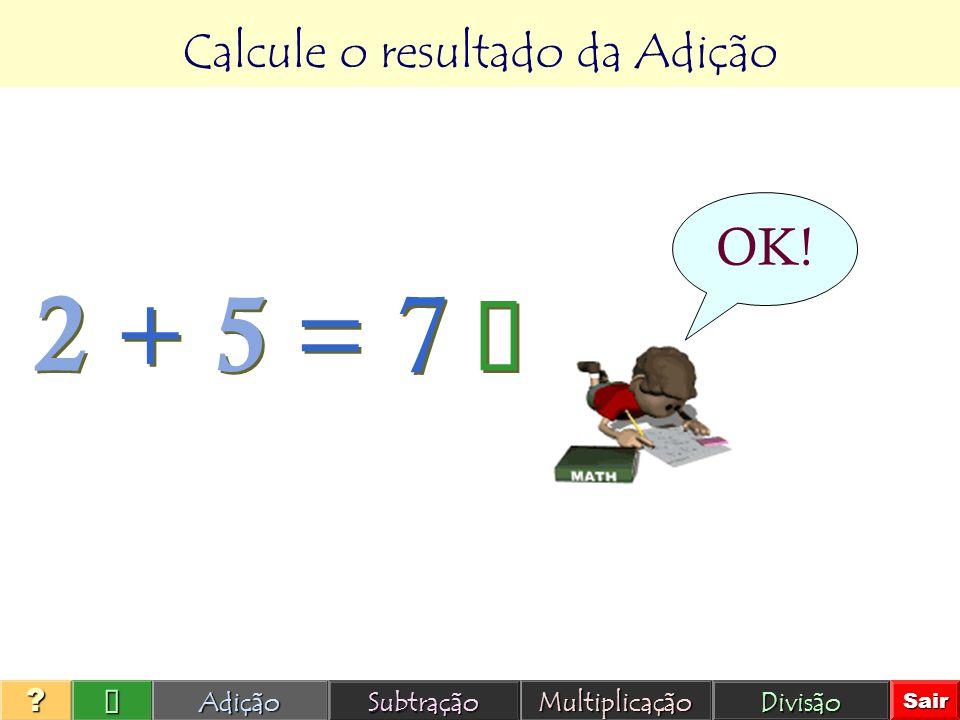 Calcule o resultado da Adição 177 10 9 12Adição Subtração Multiplicação Divisão Sair ???? 2 + 5 =
