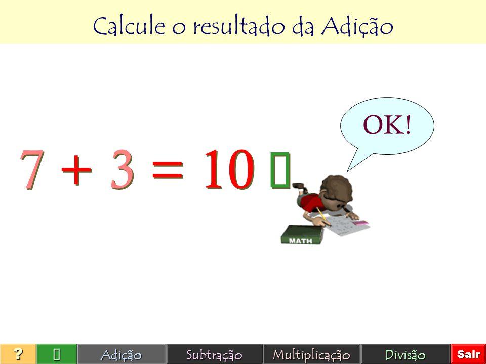 Calcule o resultado da Adição 177 10 9 12Adição Subtração Multiplicação Divisão Sair ????