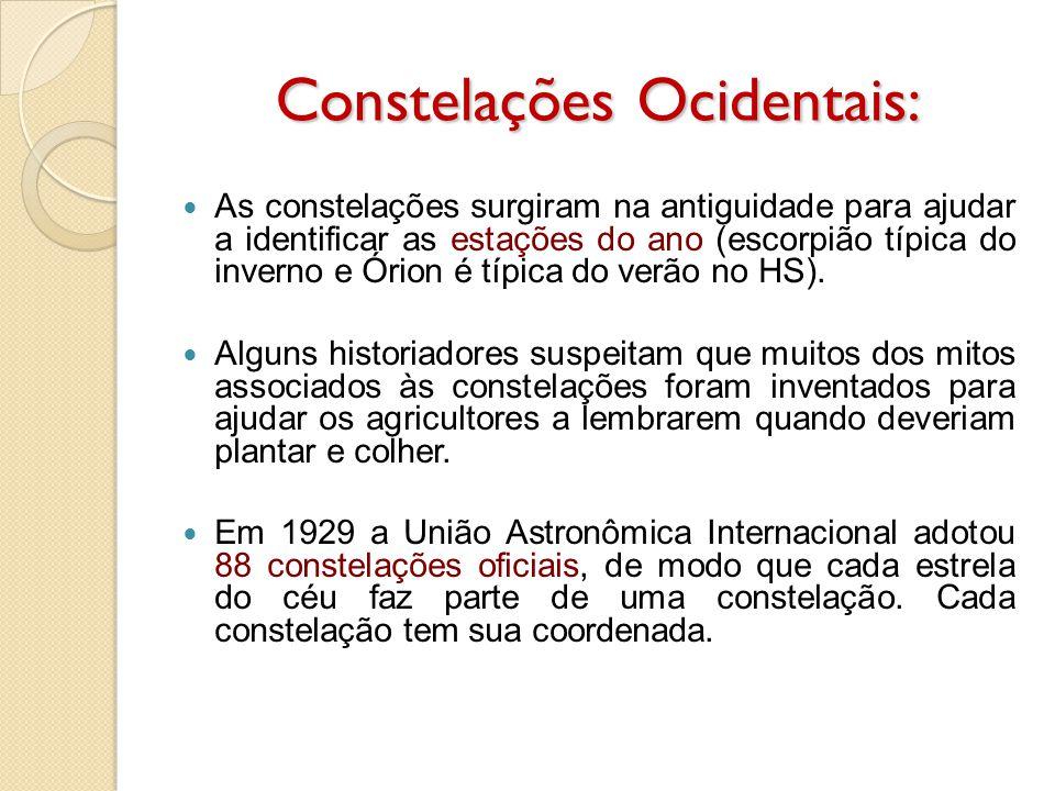 Constelações Ocidentais: As constelações surgiram na antiguidade para ajudar a identificar as estações do ano (escorpião típica do inverno e Órion é t