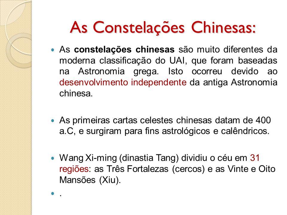 As Constelações Chinesas: As constelações chinesas são muito diferentes da moderna classificação do UAI, que foram baseadas na Astronomia grega. Isto