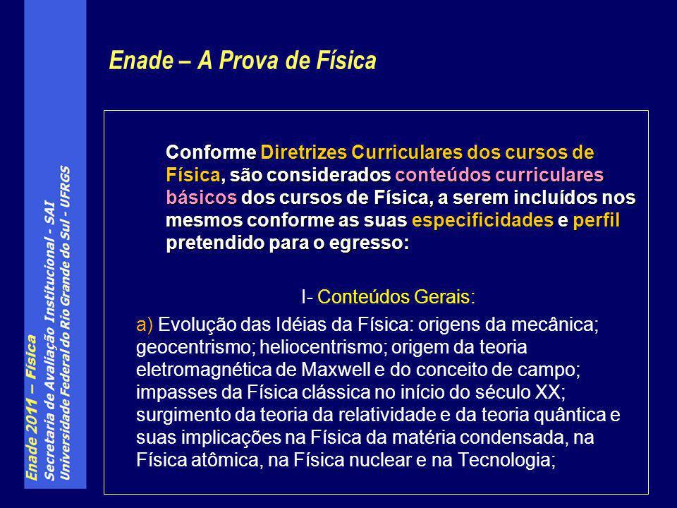 Enade – A Prova de Física Conforme Diretrizes Curriculares dos cursos de Física, são considerados conteúdos curriculares básicos dos cursos de Física,