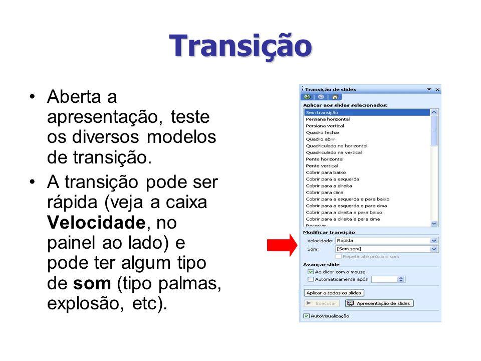 Transição Aberta a apresentação, teste os diversos modelos de transição.