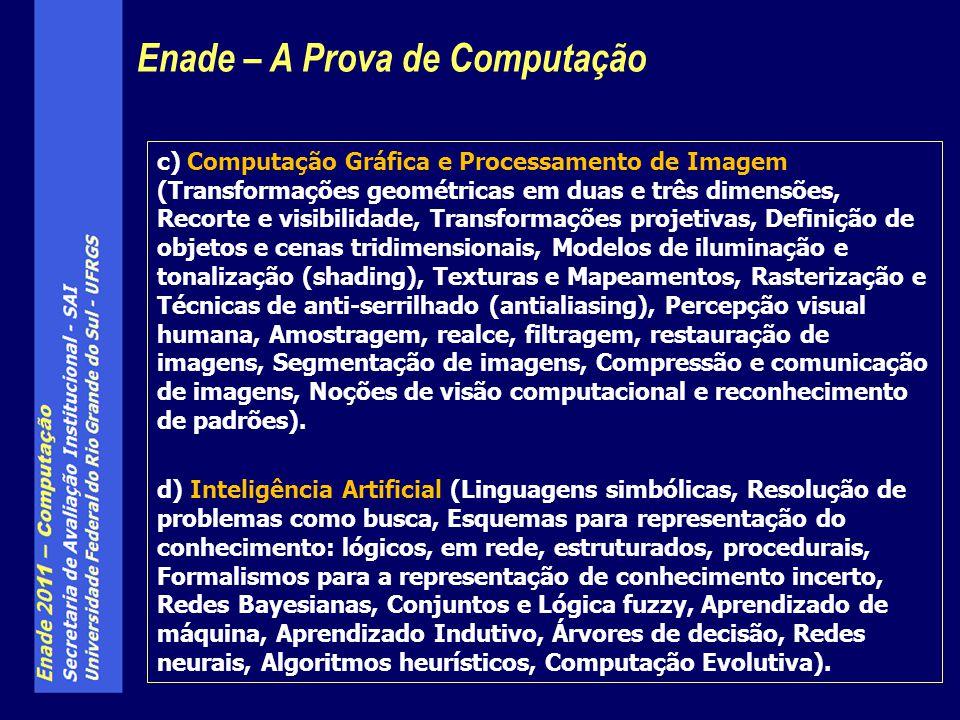 c) Computação Gráfica e Processamento de Imagem (Transformações geométricas em duas e três dimensões, Recorte e visibilidade, Transformações projetiva