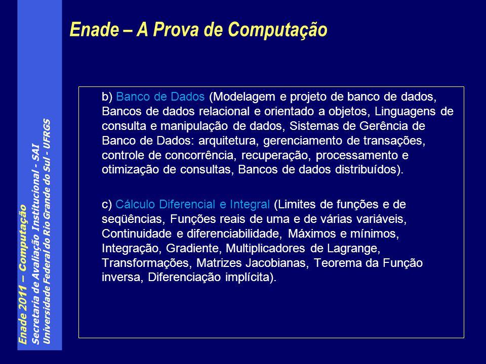 b) Banco de Dados (Modelagem e projeto de banco de dados, Bancos de dados relacional e orientado a objetos, Linguagens de consulta e manipulação de da