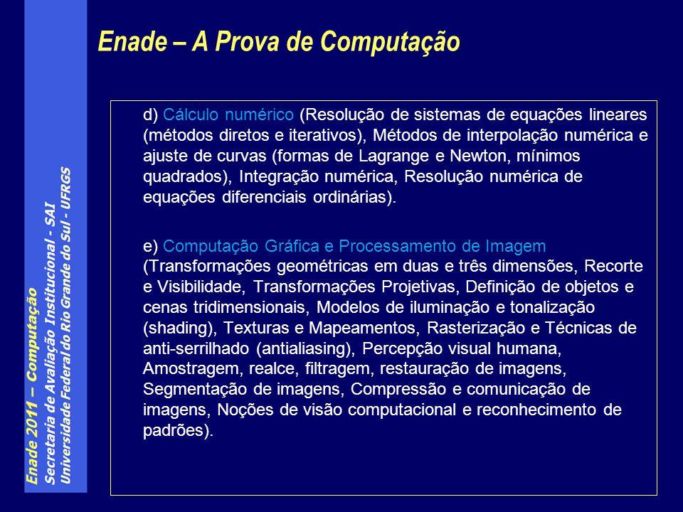 d) Cálculo numérico (Resolução de sistemas de equações lineares (métodos diretos e iterativos), Métodos de interpolação numérica e ajuste de curvas (f