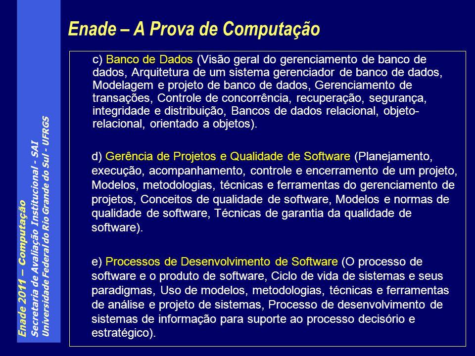 c) Banco de Dados (Visão geral do gerenciamento de banco de dados, Arquitetura de um sistema gerenciador de banco de dados, Modelagem e projeto de ban