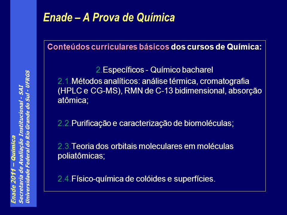 Conteúdos curriculares básicos dos cursos de Química: 2.Específicos - Químico bacharel 2.1.Métodos analíticos: análise térmica, cromatografia (HPLC e