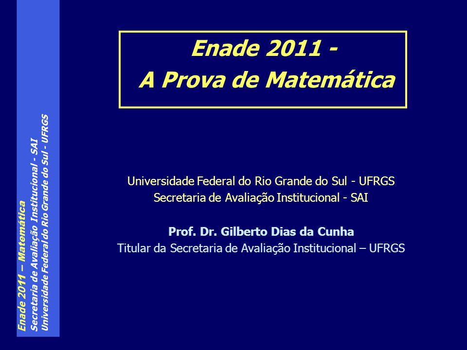 Universidade Federal do Rio Grande do Sul - UFRGS Secretaria de Avaliação Institucional - SAI Prof. Dr. Gilberto Dias da Cunha Titular da Secretaria d