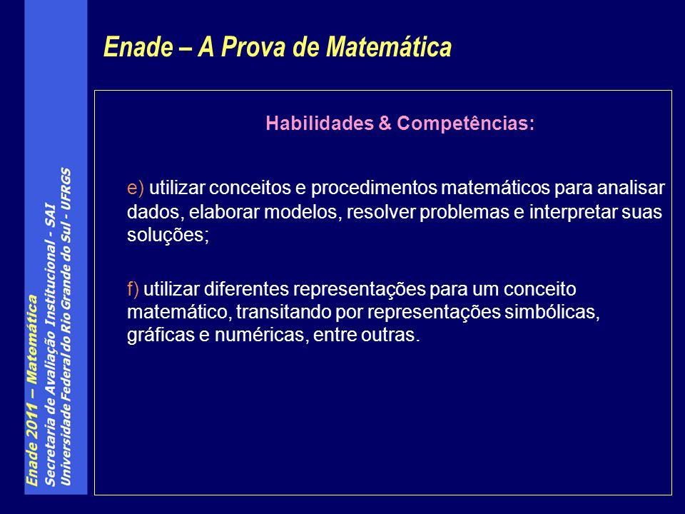 Habilidades & Competências: e) utilizar conceitos e procedimentos matemáticos para analisar dados, elaborar modelos, resolver problemas e interpretar