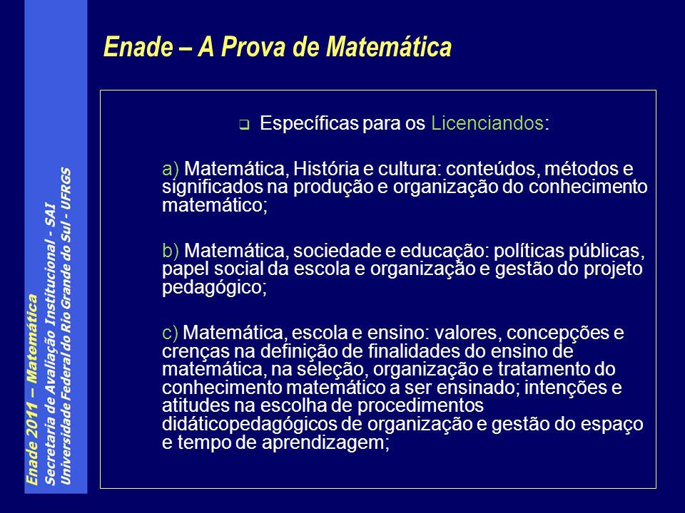 Específicas para os Licenciandos: a) Matemática, História e cultura: conteúdos, métodos e significados na produção e organização do conhecimento matem
