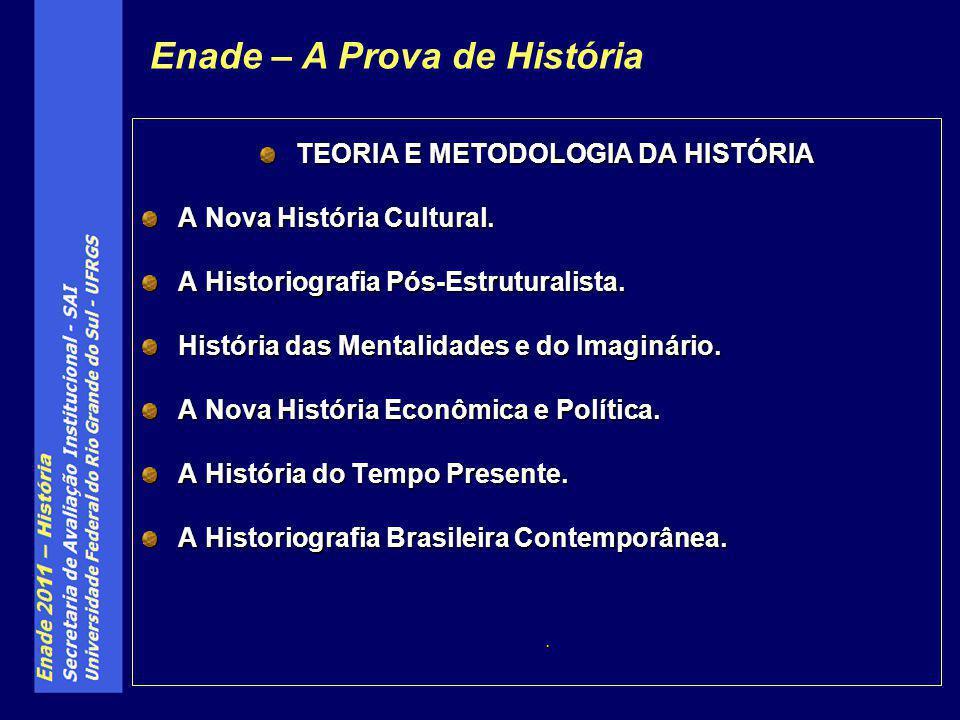 TEORIA E METODOLOGIA DA HISTÓRIA A Nova História Cultural.