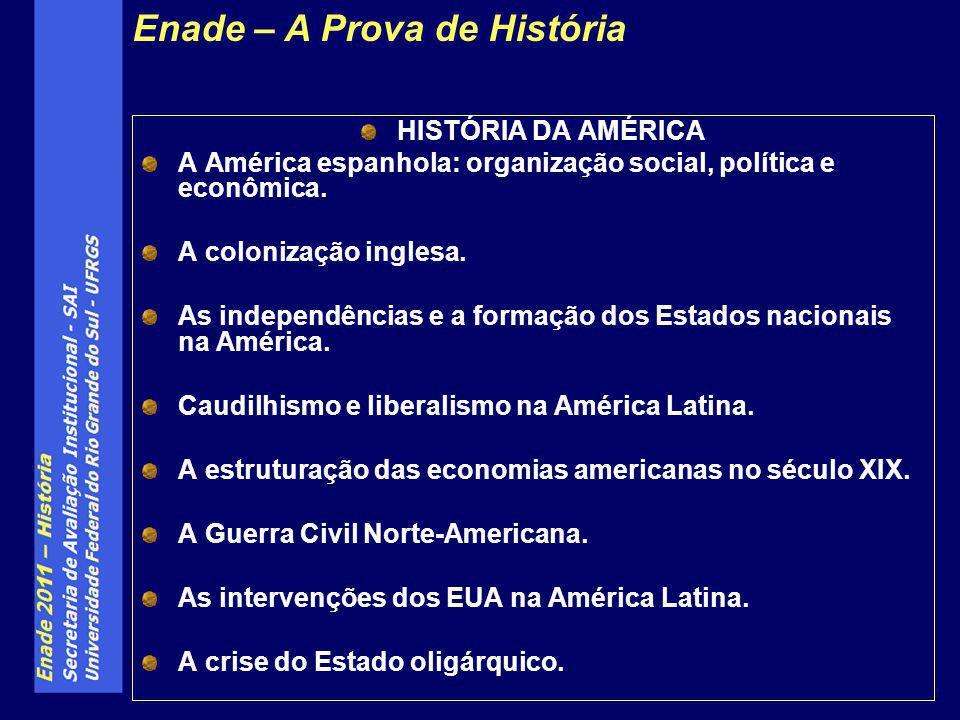 HISTÓRIA DA AMÉRICA A América espanhola: organização social, política e econômica. A colonização inglesa. As independências e a formação dos Estados n
