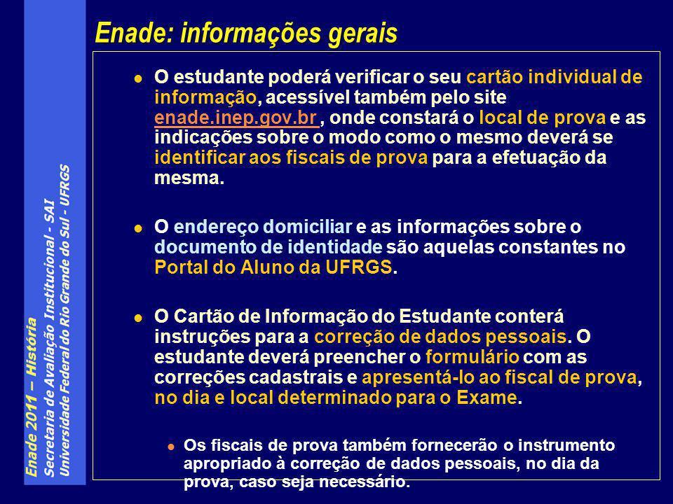 O estudante poderá verificar o seu cartão individual de informação, acessível também pelo site enade.inep.gov.br, onde constará o local de prova e as