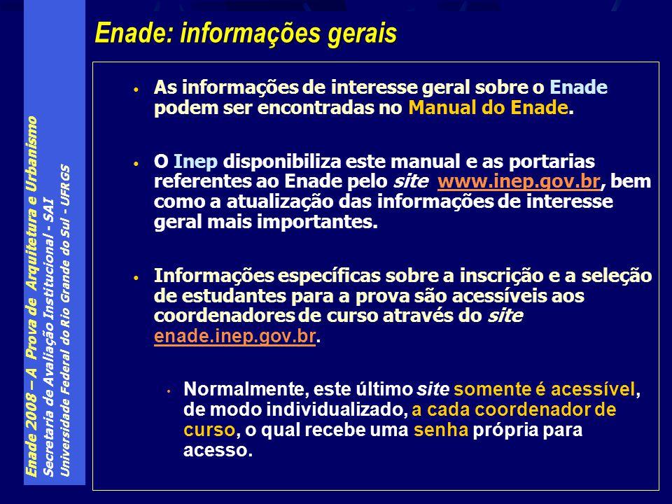 Enade 2008 – A Prova de Arquitetura e Urbanismo Secretaria de Avaliação Institucional - SAI Universidade Federal do Rio Grande do Sul - UFRGS As infor