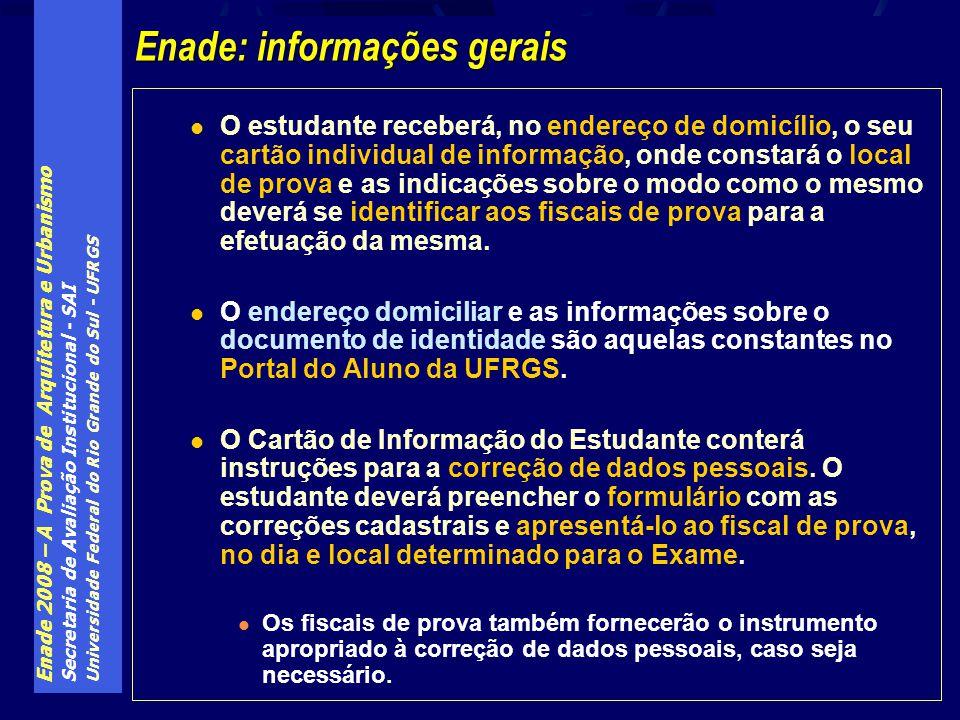 Enade 2008 – A Prova de Arquitetura e Urbanismo Secretaria de Avaliação Institucional - SAI Universidade Federal do Rio Grande do Sul - UFRGS O estuda