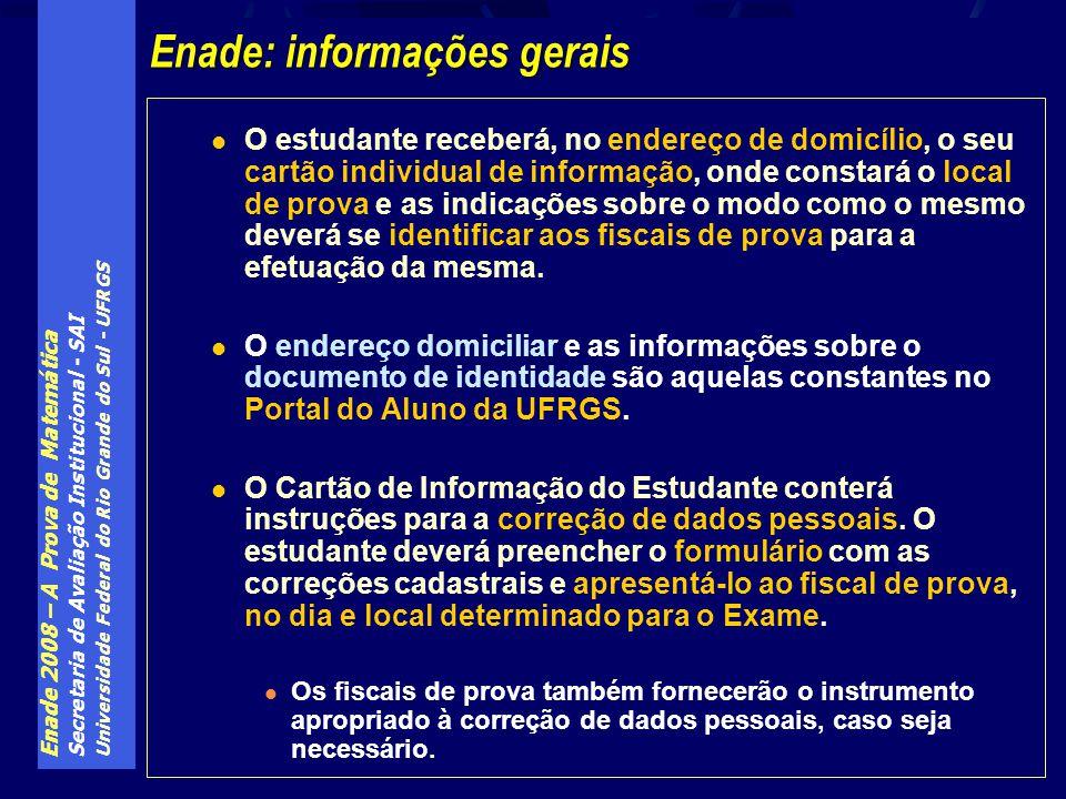 Enade 2008 – A Prova de Matemática Secretaria de Avaliação Institucional - SAI Universidade Federal do Rio Grande do Sul - UFRGS O estudante receberá,