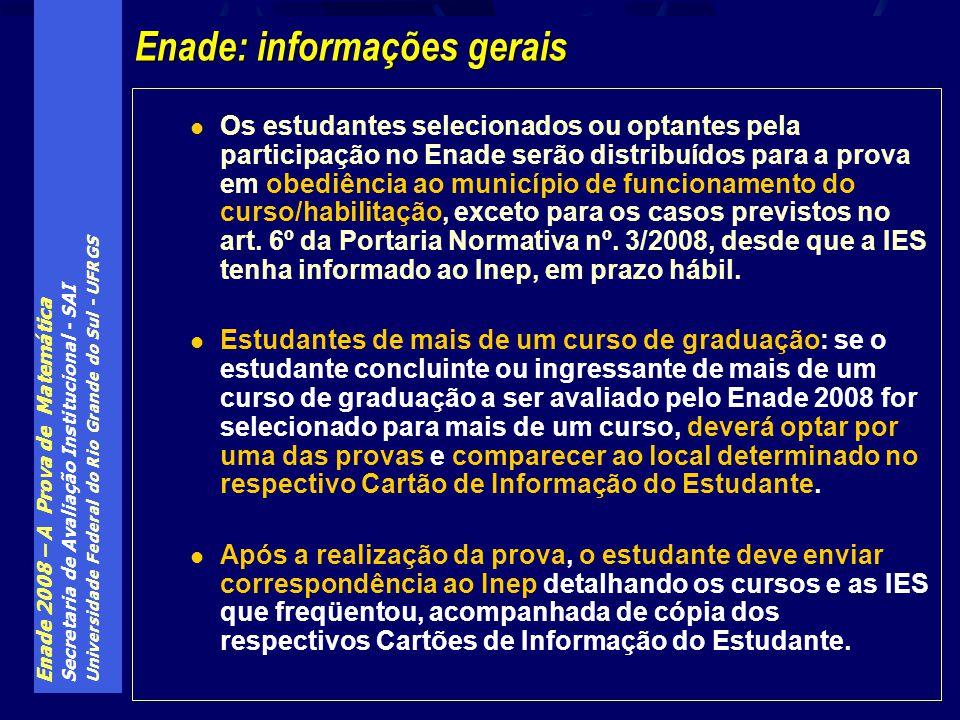 Enade 2008 – A Prova de Matemática Secretaria de Avaliação Institucional - SAI Universidade Federal do Rio Grande do Sul - UFRGS Os estudantes selecio