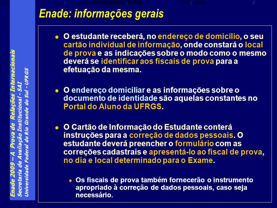 Enade 2009 – A Prova de Relações Internacionais Secretaria de Avaliação Institucional - SAI Universidade Federal do Rio Grande do Sul - UFRGS O estuda