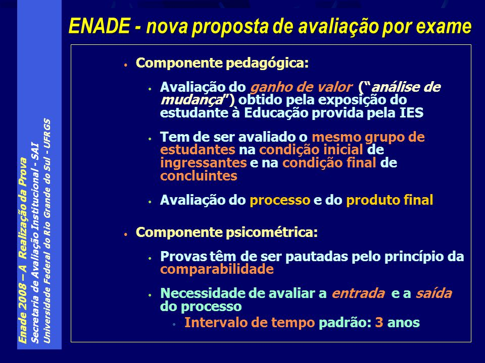 Enade 2008 – A Realização da Prova Secretaria de Avaliação Institucional - SAI Universidade Federal do Rio Grande do Sul - UFRGS Componente pedagógica