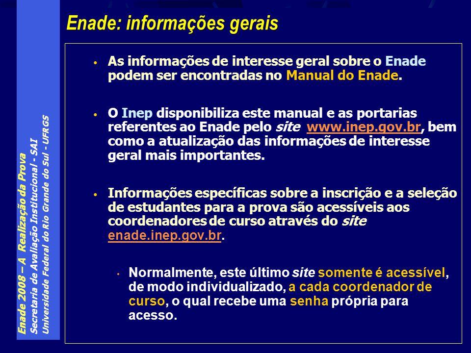 Enade 2008 – A Realização da Prova Secretaria de Avaliação Institucional - SAI Universidade Federal do Rio Grande do Sul - UFRGS As informações de int