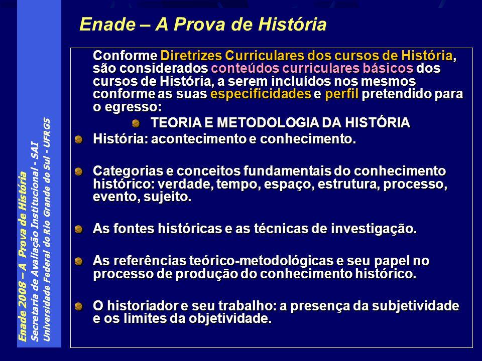 Enade 2008 – A Prova de História Secretaria de Avaliação Institucional - SAI Universidade Federal do Rio Grande do Sul - UFRGS Conforme Diretrizes Cur