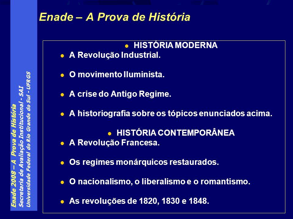 Enade 2008 – A Prova de História Secretaria de Avaliação Institucional - SAI Universidade Federal do Rio Grande do Sul - UFRGS Enade – A Prova de Hist
