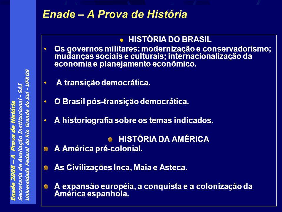 Enade 2008 – A Prova de História Secretaria de Avaliação Institucional - SAI Universidade Federal do Rio Grande do Sul - UFRGS HISTÓRIA DO BRASIL Os g