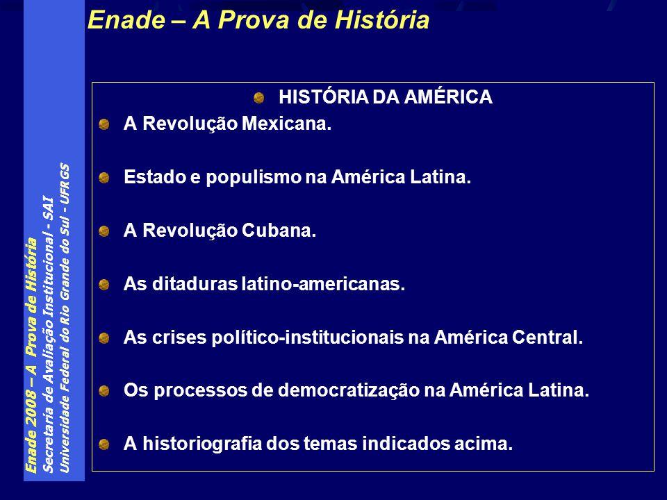 Enade 2008 – A Prova de História Secretaria de Avaliação Institucional - SAI Universidade Federal do Rio Grande do Sul - UFRGS HISTÓRIA DA AMÉRICA A R