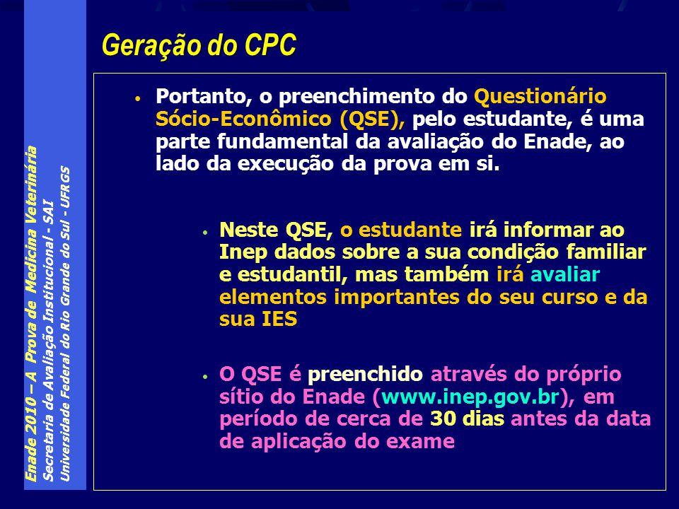 Enade 2010 – A Prova de Medicina Veterinária Secretaria de Avaliação Institucional - SAI Universidade Federal do Rio Grande do Sul - UFRGS Portanto, o