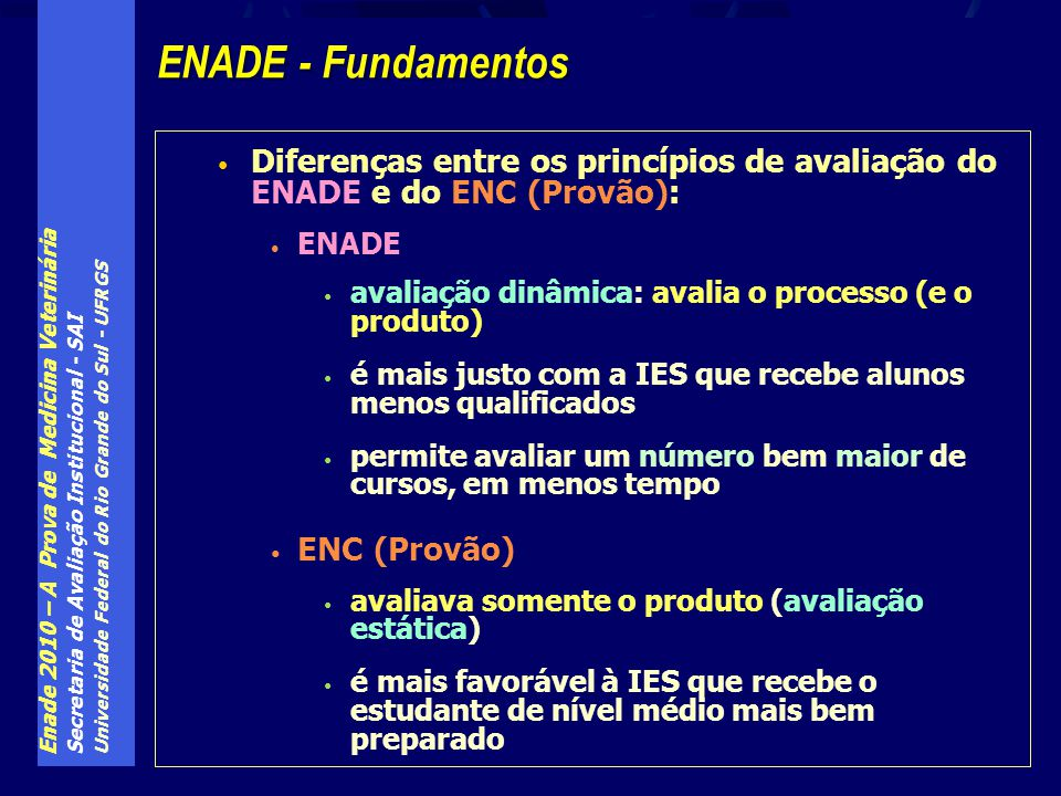 Enade 2010 – A Prova de Medicina Veterinária Secretaria de Avaliação Institucional - SAI Universidade Federal do Rio Grande do Sul - UFRGS Diferenças