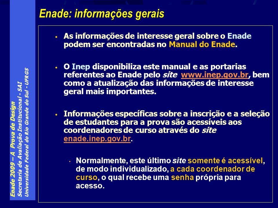Enade 2009 – A Prova de Design Secretaria de Avaliação Institucional - SAI Universidade Federal do Rio Grande do Sul - UFRGS As informações de interes