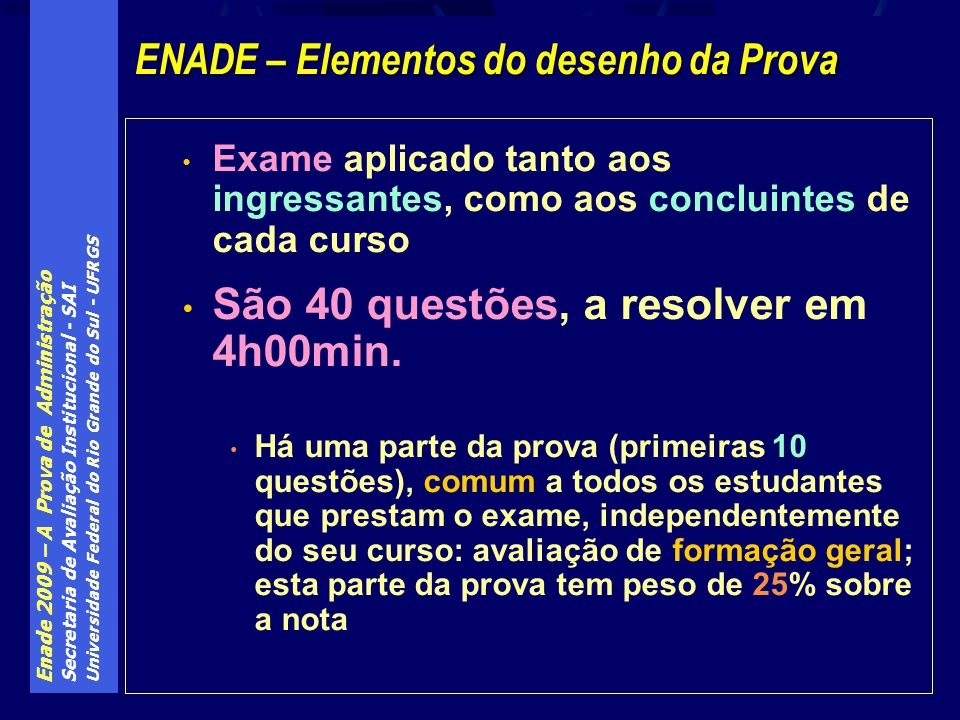 Enade 2009 – A Prova de Administração Secretaria de Avaliação Institucional - SAI Universidade Federal do Rio Grande do Sul - UFRGS Exame aplicado tan