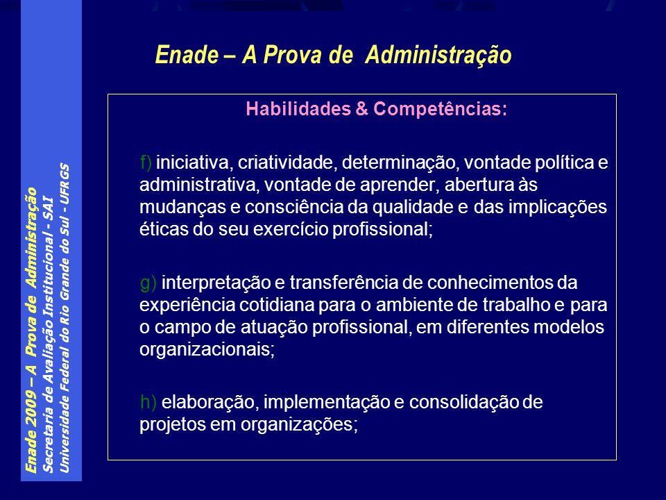 Enade 2009 – A Prova de Administração Secretaria de Avaliação Institucional - SAI Universidade Federal do Rio Grande do Sul - UFRGS Enade – A Prova de