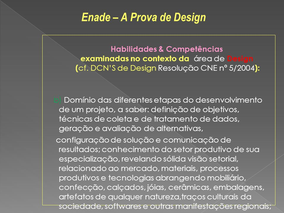 Habilidades & Competências examinadas no contexto da área de Design ( cf.