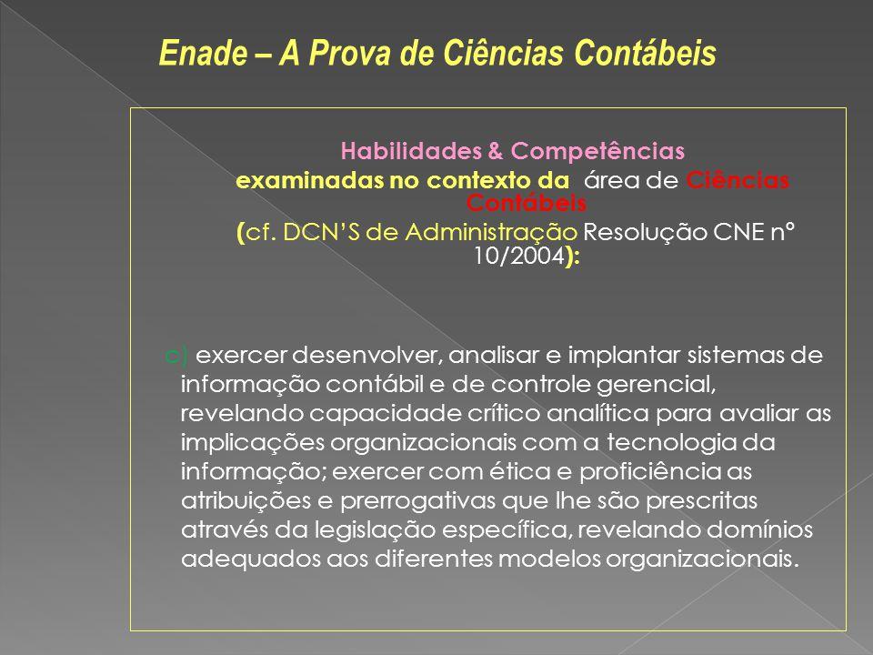Habilidades & Competências examinadas no contexto da área de Ciências Contábeis ( cf.
