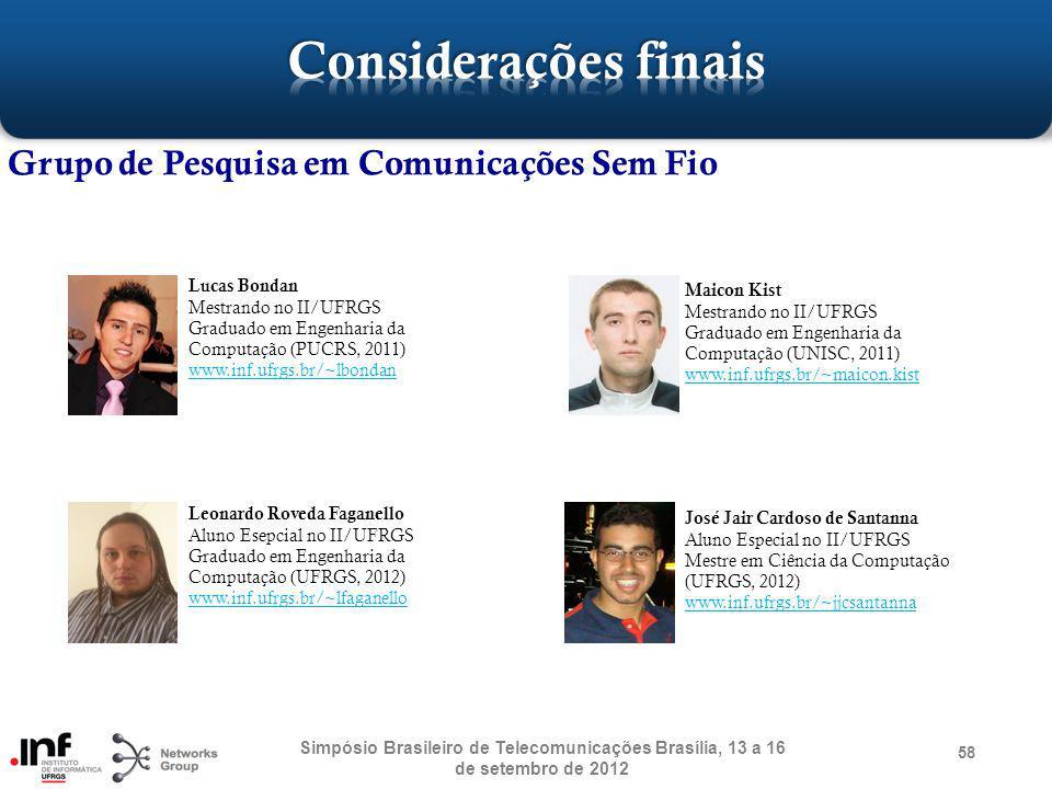 58 Grupo de Pesquisa em Comunicações Sem Fio Simpósio Brasileiro de Telecomunicações Brasília, 13 a 16 de setembro de 2012 Lucas Bondan Mestrando no I