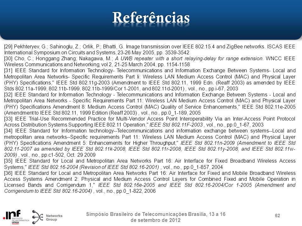 62 Simpósio Brasileiro de Telecomunicações Brasília, 13 a 16 de setembro de 2012 [29] Pekhteryev, G.; Sahinoglu, Z.; Orlik, P.; Bhatti, G. Image trans
