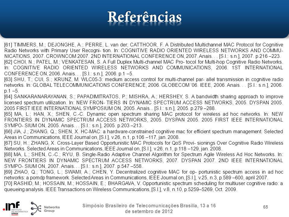 Simpósio Brasileiro de Telecomunicações Brasília, 13 a 16 de setembro de 2012 65 [61] TIMMERS, M.; DEJONGHE, A.; PERRE, L. van der; CATTHOOR, F. A Dis