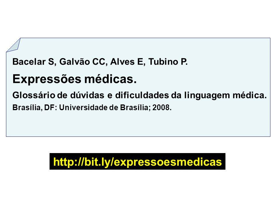 Bacelar S, Galvão CC, Alves E, Tubino P.Expressões médicas.