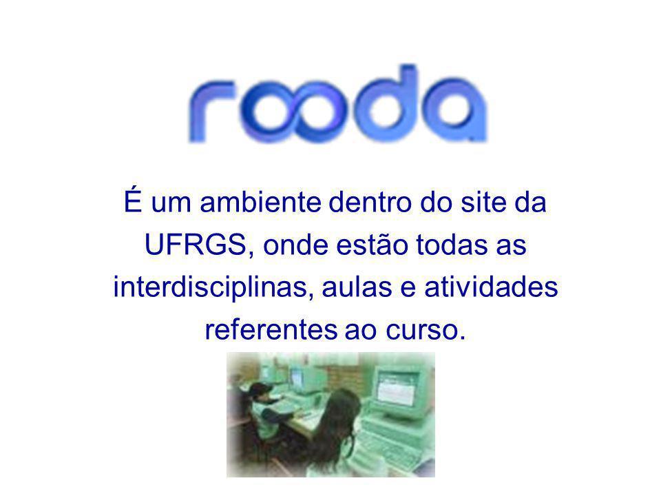É um ambiente dentro do site da UFRGS, onde estão todas as interdisciplinas, aulas e atividades referentes ao curso.