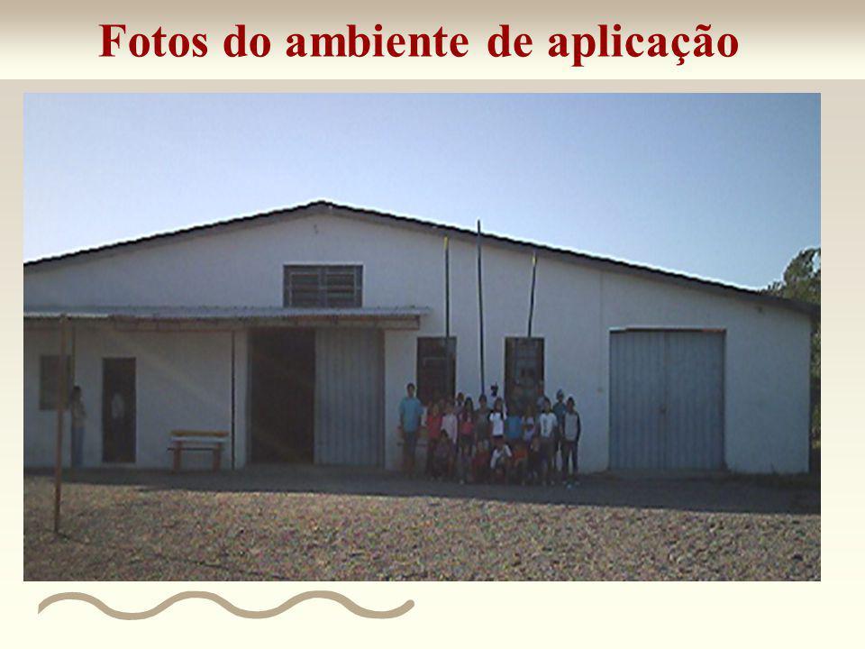 Fotos do ambiente de aplicação