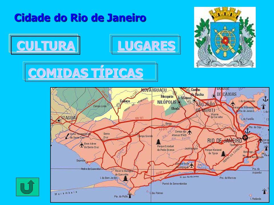 Cidade do Rio de Janeiro CULTURA LUGARES COMIDAS TÍPICAS COMIDAS TÍPICAS